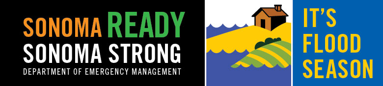 It's flood season. Sonoma Ready, Sonoma Strong, Department of Emergency Management